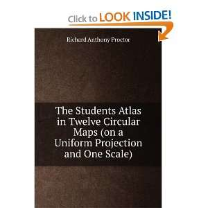 Maps (on a Uniform Projection and One Scale) Richard Anthony Proctor