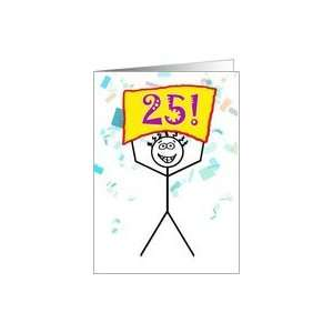 Happy 25th Birthday Stick Figure Holding Sign Card: Toys & Games