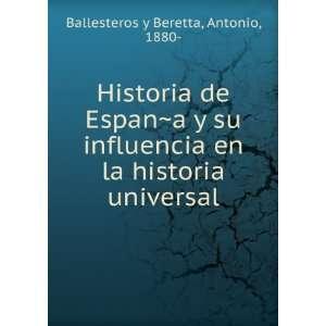 en la historia universal Antonio, 1880  Ballesteros y Beretta Books