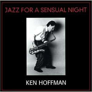 Jazz For A Sensual Night: Ken Hoffman: Music
