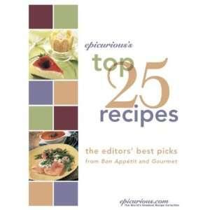 Epicuriouss Top 25 Recipes: the editors best picks from Bon Appétit