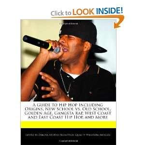West Coast and East Coast Hip Hop, and More (9781240201037) Dakota