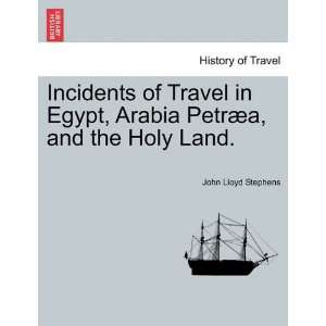 , and the Holy Land. (9781240911790) John Lloyd Stephens Books