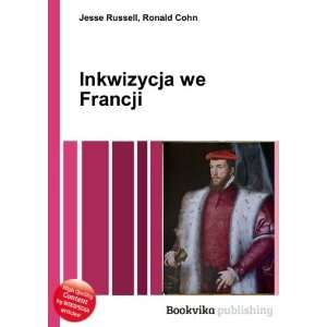 Inkwizycja we Francji: Ronald Cohn Jesse Russell: Books