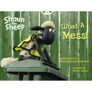 Shaun the Sheep What a Mess Yellow B 6pa (Bug Club Primary