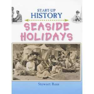 Holidays (Start Up History) (9780237524098) Stewart Ross Books