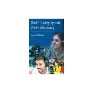 Jockeying and News Anchoring (9788184571684): Aruna Zachariah: Books