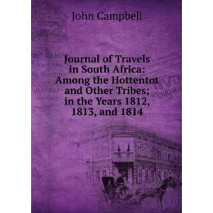Journal of Travels in South Africa: Among the Hottentot