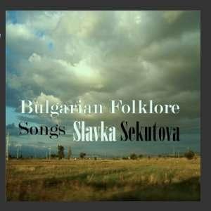 Folklore Songs: Slavka Sekutova, Emil Kolev, Hristo Radanov: Music