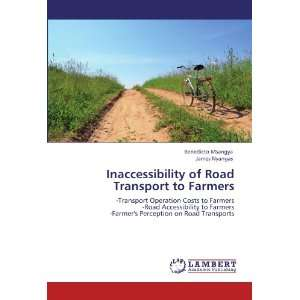 Inaccessibility of Road Transport to Farmers:  Transport
