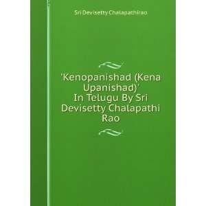 Kenopanishad (Kena Upanishad) In Telugu By Sri Devisetty Chalapathi