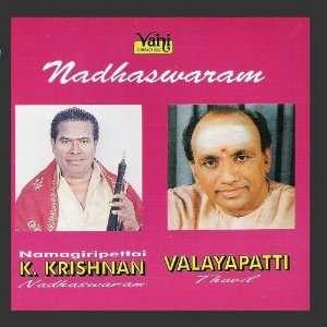 Nadhaswaram   K.Krishnan & Valayapatti: Valayapatti K.Krishnan: Music