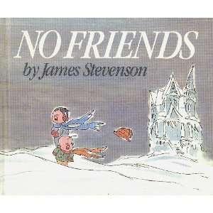 No Friends (9780688065065): James Stevenson: Books