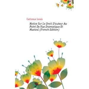 Notice Sur Le Droit Dauteur Au Point De Vue Dramatique Et Musical