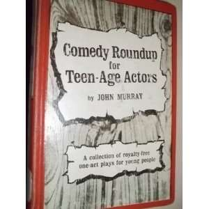 Comedy roundup for teen age actors;: A collection of