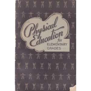 Physical education for elementary grades,: Elmer A Seefeld