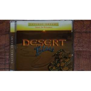 Desert Blues (Natural Dreams  Music for Relaxation) various Music
