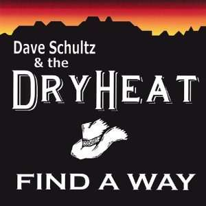 Find a Way: Dave Schultz & the Dry Heat: Music