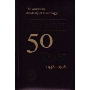 The American Academy of Neurology The First Fifty Years