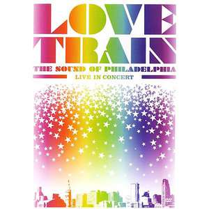 Love Train The Sound Of Philadelphia   Live In Concert (Music DVD)
