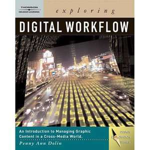 Exploring Digital Workflow [With DVD], Dolin, Penny Ann