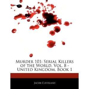 Murder 101: Serial Killers of the World, Vol. 8   United