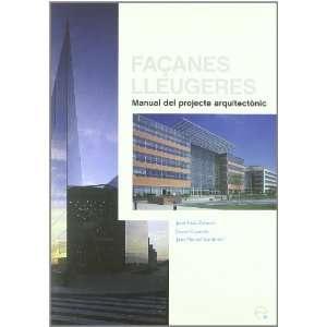 Façanes Lleugres. Manual Del Projecte Arquitectonic