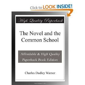 The Novel and the Common School: Charles Dudley Warner: Books