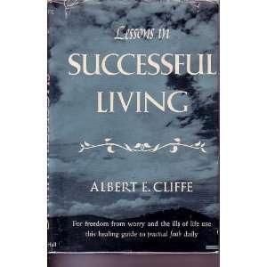 Living; Practical Faith in Practice Albert E. Cliffe Books