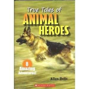 True Tales of Animal Heroes [Paperback] Allan Zullo Books