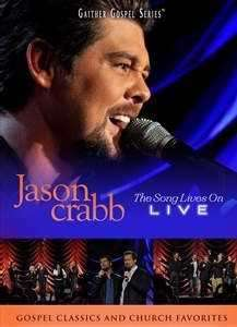 Jason Crabb Live The Song Lives On DVD   Gaither Gospel Series