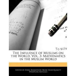 of Muslims on the World, Vol. 3: Mathematics in the Muslim World