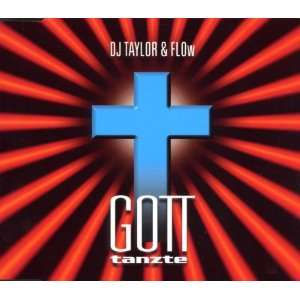 Gott tanzte [Single CD] DJ Taylor & F.L.O.W. Music