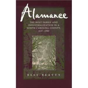 Alamance: The Holt Family and Industrialization in a North