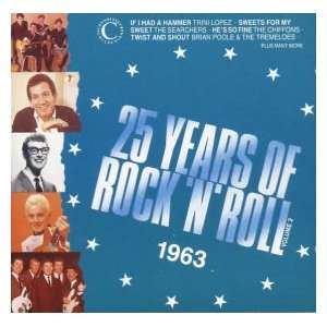 25 Years of Rock n Roll   1963 Vol. 2 Trini Lopez, Searchers, Buddy