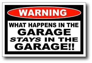 Happens in Garage Stays Funny Sticker Decal Tool Box