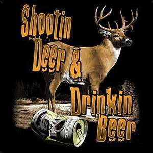 Shootin Deer Drinkin Beer Buck Hunting Sportsman T shirt
