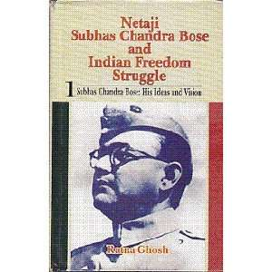 Netaji Subhas Chandra Bose and India Freedom Struggle