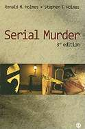 Serial Murder by Dr. Ronald M Holmes, Dr. Stephen T Holmes (Used, New