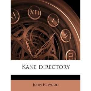 Kane directory (9781178756661): John H. Wood: Books