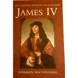 James IV (Stewart Dynasty in Scotland) (9781898410416