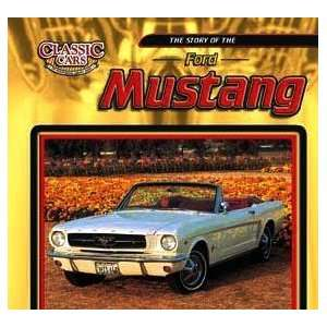 The Story of the Ford Mustang (Classic Cars An