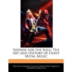History of Heavy Metal Music (9781241682415) Beatriz Scaglia Books