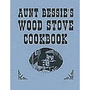 Aunt Bessies Wood Stove Cookbook [Paperback] Everett