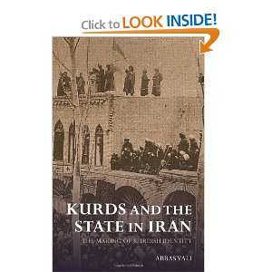 Kurds and the State in Iran: The Making of Kurdish