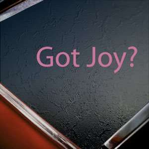 Got Joy? Pink Decal Christian Jesus Church Happiness Pink