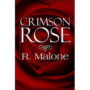 Crimson Rose (9781448966257): R. Malone: Books