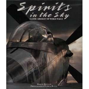 Spirits in the sky classic aircraft of World War II Martin Bowman