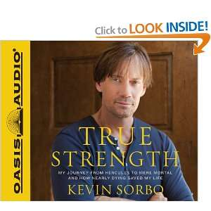 True Strength My Journey from Hercules to Mere Mortal