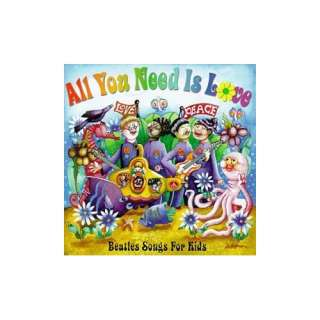 All You Need Is Love Beatles Songs for Kids Various